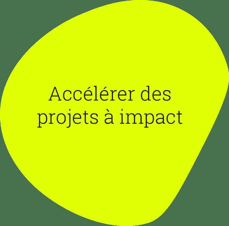 Accélérer des projets à impact